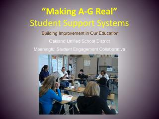 """""""Making A-G Real"""" Student Support Systems"""