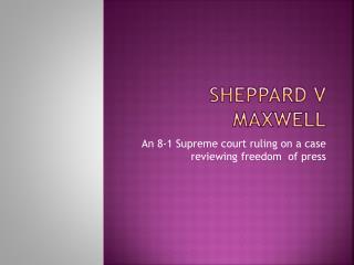 Sheppard v Maxwell