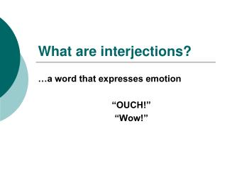 What are interjections?