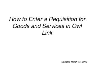 How to Enter a Requisition for Goods and Services in Owl Link