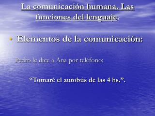 La comunicación humana. Las funciones del lenguaje .