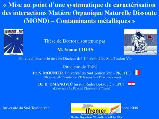 Directeurs de Thèse:  Dr. S. MOUNIER Universitédu Sud Toulon Var – PROTEE