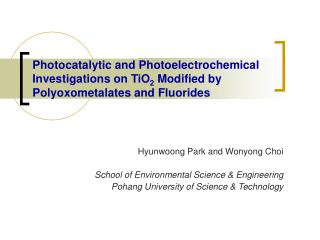 Hyunwoong Park and Wonyong Choi School of Environmental Science & Engineering