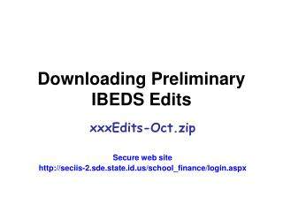 Downloading Preliminary IBEDS Edits