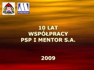 10 LAT  WSP�?PRACY  PSP I MENTOR S.A. 2009