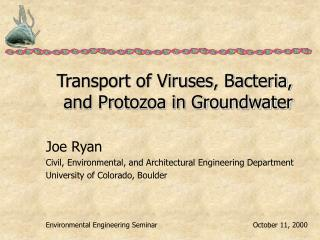 Transport of Viruses, Bacteria, and Protozoa in Groundwater