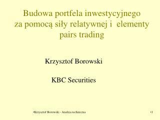 Budowa portfela inwestycyjnego  za pomocą siły relatywnej i  elementy pairs trading