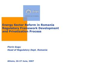 Energy Sector Reform in Romania Regulatory Framework Development and Privatization Process