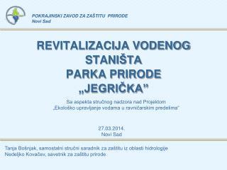 """REVITALIZACIJA VODENOG STANI ŠTA PARKA  PRIRODE  """"JEGRIČKA"""""""