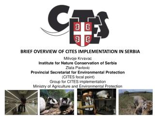 BRIEF OVERVIEW OF CITES IMPLEMENTATION IN SERBIA