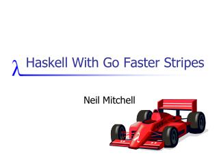 Haskell With Go Faster Stripes