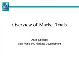Overview of Market Trials