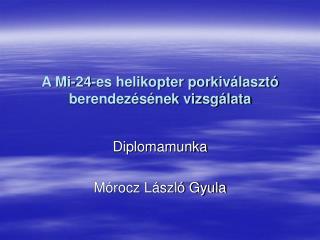 A Mi-24-es helikopter porkiválasztó berendezésének vizsgálata