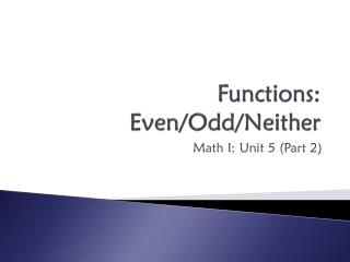Functions:  Even/Odd/Neither
