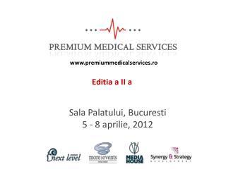 Sala Palatului, Bucuresti 5 - 8 aprilie, 2012