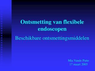 Ontsmetting van flexibele endoscopen Beschikbare ontsmettingsmiddelen