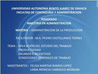 UNIVERSIDAD AUTONOMA BENITO JUAREZ DE OAXACA FACULTAD DE CONTADURIA Y ADMINISTRACION POSGRADO