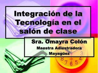 Integraci�n de la Tecnolog�a en el sal�n de clase
