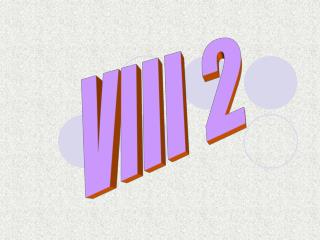 VIII 2