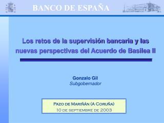 Los retos de la supervisión bancaria y las nuevas perspectivas del Acuerdo de Basilea II