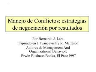 Manejo de Conflictos: estrategias de negociaci�n por resultados