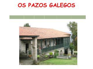 OS PAZOS GALEGOS