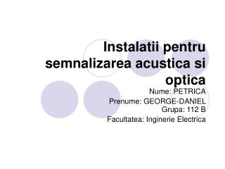 Instalatii pentru semnalizarea acustica si optica