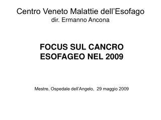 Centro Veneto Malattie dell'Esofago dir. Ermanno Ancona
