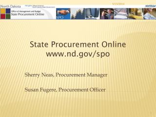 Sherry Neas, Procurement Manager  Susan Fugere, Procurement Officer