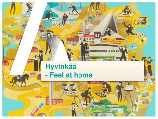 Hyvinkää - Feel at home