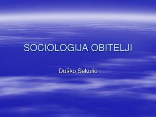 SOCIOLOGIJA OBITELJI