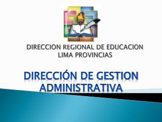 DIRECCION REGIONAL DE EDUCACION LIMA PROVINCIAS