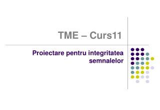 TME  – Curs 11