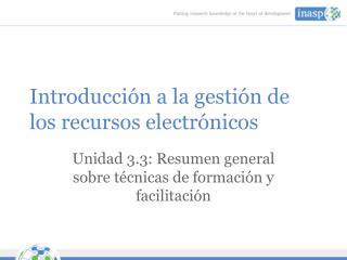 Introducci�n a la gesti�n de los recursos electr�nicos