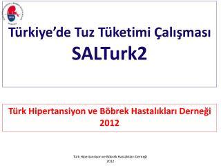 Türkiye'de Tuz Tüketimi Çalışması SALTurk2