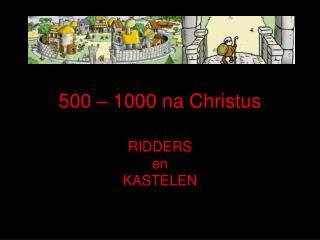 500 – 1000 na Christus