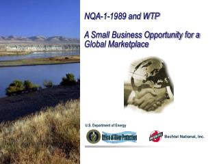 NQA-1-1989 and WTP A Small Business Opportunity for a Global Marketplace