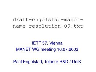 draft-engelstad-manet-name-resolution-00.txt