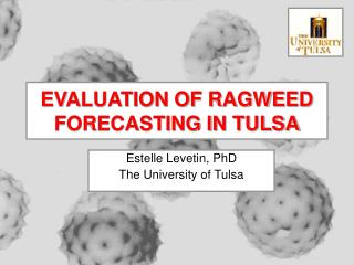 EVALUATION OF RAGWEED FORECASTING IN TULSA