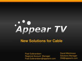New Solutions for Cable
