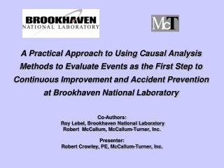 Co-Authors:  Roy Lebel, Brookhaven National Laboratory Robert  McCallum, McCallum-Turner, Inc.