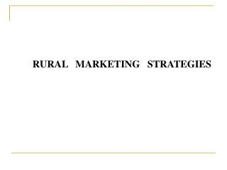 RURAL   MARKETING   STRATEGIES