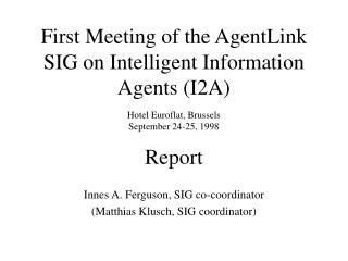 Innes A. Ferguson, SIG co-coordinator (Matthias Klusch, SIG coordinator)