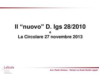 Il �nuovo� D.  lgs  28/2010  e  La  Circolare  27  novembre  2013
