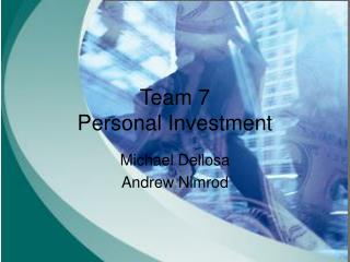 Team 7  Personal Investment