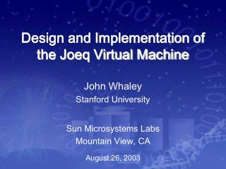 Design and Implementation of the Joeq Virtual Machine