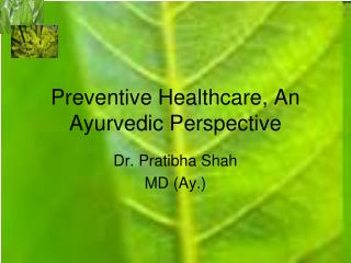 Preventive Healthcare, An Ayurvedic Perspective