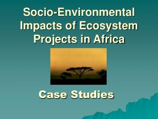 Socio-Environmental Impacts of Ecosystem Projects in Africa