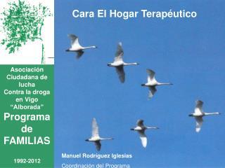 Asociaci�n Ciudadana de lucha  Contra la droga en Vigo  �Alborada� Programa de  FAMILIAS