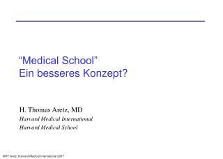 """""""Medical School"""" Ein besseres Konzept?"""